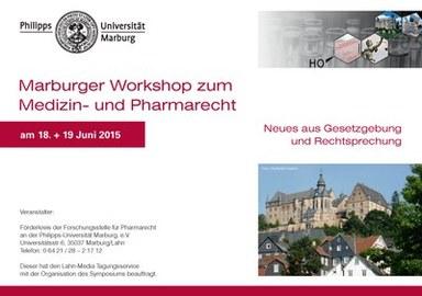 Flyer des Marburger Workshops zum Medizin- und Pharmarecht am 18. und 19. Juni 2015