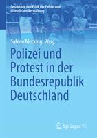 Sabine Mecking (Hg.), Polizei und Protest in der Bundesrepublik Deutschland, Wiesbaden 2020.
