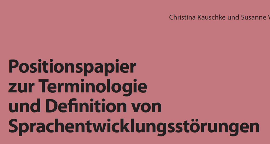 Positionspapier zur Terminologie und Definition von Sprachentwicklungsstörungen von Christina Kauschke und Susanne Vogt