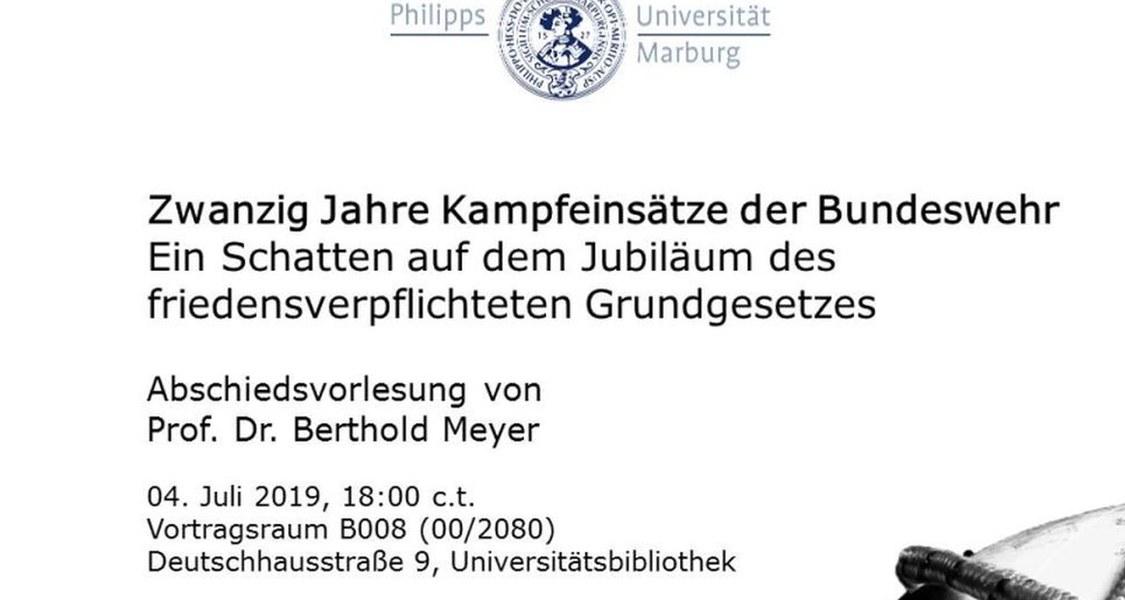"""Poster zur Abschiedsvorlesung von Prof. Dr. Berthold Meyer zum Thema: """"Zwanzig Jahre Kampfeinsätze der Bundeswehr. Ein Schatten auf dem Jubiläum des friedensverpflichteten Grundgesetzes""""."""