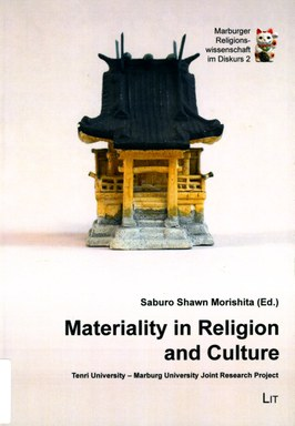 Materiality in religion and culture : Tenri University - Marburg University joint research project Cover 1